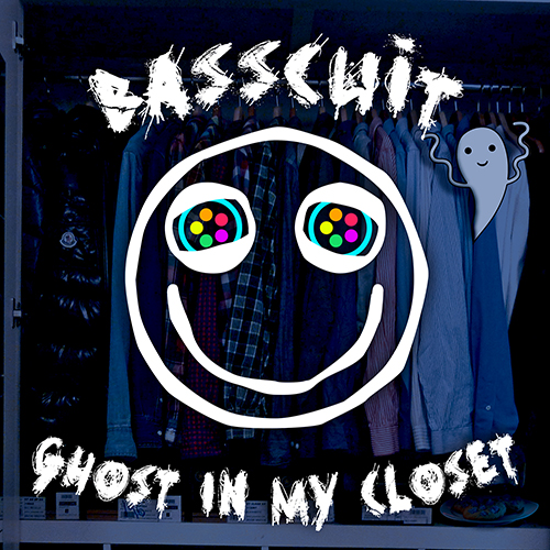 Basscuit - Ghost In My Closet