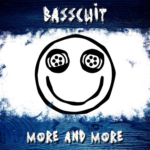Basscuit - More And More